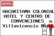 HACARITAMA COLONIAL HOTEL Y CENTRO DE CONVENCIONES Villavicencio Meta