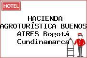 HACIENDA AGROTURÍSTICA BUENOS AIRES Bogotá Cundinamarca