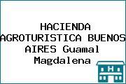 HACIENDA AGROTURISTICA BUENOS AIRES Guamal Magdalena