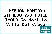 HERNÁN MONTOYA GIRALDO Y/O HOTEL IYOMA Roldanillo Valle Del Cauca