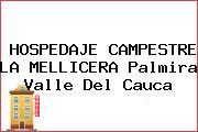 HOSPEDAJE CAMPESTRE LA MELLICERA Palmira Valle Del Cauca