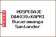 HOSPEDAJE D'KAPRI Bucaramanga Santander