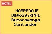 HOSPEDAJE D'KPRI Bucaramanga Santander