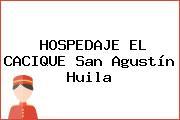 HOSPEDAJE EL CACIQUE San Agustín Huila