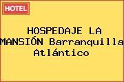 HOSPEDAJE LA MANSIÓN Barranquilla Atlántico