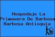 Hospedaje La Primavera De Barbosa Barbosa Antioquia