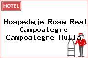 Hospedaje Rosa Real Campoalegre Campoalegre Huila