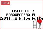 HOSPEDAJE Y PARQUEADERO EL CASTILLO Neiva Huila