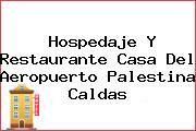 Hospedaje Y Restaurante Casa Del Aeropuerto Palestina Caldas