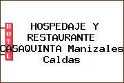 HOSPEDAJE Y RESTAURANTE CASAQUINTA Manizales Caldas