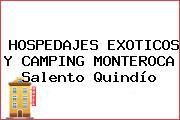 HOSPEDAJES EXOTICOS Y CAMPING MONTEROCA Salento Quindío