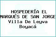 HOSPEDERÍA EL MARQUÉS DE SAN JORGE Villa De Leyva Boyacá