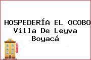 HOSPEDERÍA EL OCOBO Villa De Leyva Boyacá