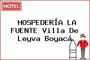 HOSPEDERÍA LA FUENTE Villa De Leyva Boyacá