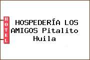 HOSPEDERÍA LOS AMIGOS Pitalito Huila