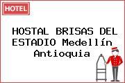 HOSTAL BRISAS DEL ESTADIO Medellín Antioquia