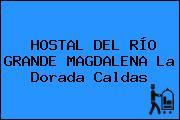 HOSTAL DEL RÍO GRANDE MAGDALENA La Dorada Caldas