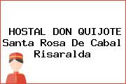 HOSTAL DON QUIJOTE Santa Rosa De Cabal Risaralda