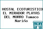 HOSTAL ECOTURISTICO EL MIRADOR PLAYAS DEL MORRO Tumaco Nariño