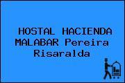 HOSTAL HACIENDA MALABAR Pereira Risaralda