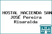 HOSTAL HACIENDA SAN JOSÉ Pereira Risaralda