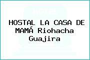 HOSTAL LA CASA DE MAMÁ Riohacha Guajira