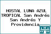 HOSTAL LUNA AZUL TROPICAL San Andrés San Andrés Y Providencia