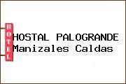 HOSTAL PALOGRANDE Manizales Caldas
