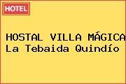 HOSTAL VILLA MÁGICA La Tebaida Quindío
