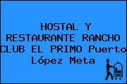 HOSTAL Y RESTAURANTE RANCHO CLUB EL PRIMO Puerto López Meta