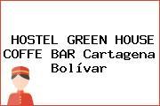 HOSTEL GREEN HOUSE COFFE BAR Cartagena Bolívar