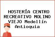 HOSTERÍA CENTRO RECREATIVO MOLINO VIEJO Medellín Antioquia