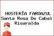 HOSTERÍA FAROAZUL Santa Rosa De Cabal Risaralda