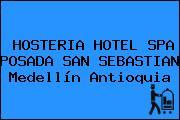 HOSTERIA HOTEL SPA POSADA SAN SEBASTIAN Medellín Antioquia