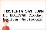 HOSTERIA SAN JUAN DE BOLIVAR Ciudad Bolívar Antioquia