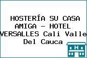 HOSTERÍA SU CASA AMIGA - HOTEL VERSALLES Cali Valle Del Cauca