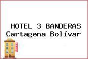 HOTEL 3 BANDERAS Cartagena Bolívar