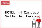 HOTEL 44 Cartago Valle Del Cauca