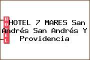 HOTEL 7 MARES San Andrés San Andrés Y Providencia
