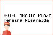 HOTEL ABADIA PLAZA Pereira Risaralda