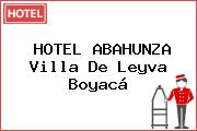 HOTEL ABAHUNZA Villa De Leyva Boyacá