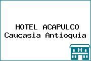 HOTEL ACAPULCO Caucasia Antioquia