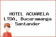 HOTEL ACUARELA LTDA. Bucaramanga Santander