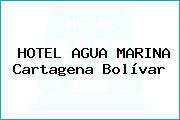 HOTEL AGUA MARINA Cartagena Bolívar