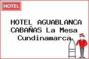 HOTEL AGUABLANCA CABAÑAS La Mesa Cundinamarca