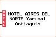 HOTEL AIRES DEL NORTE Yarumal Antioquia