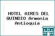 HOTEL AIRES DEL QUINDIO Armenia Antioquia