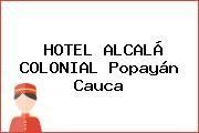 HOTEL ALCALÁ COLONIAL Popayán Cauca