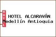 HOTEL ALCARAVÁN Medellín Antioquia