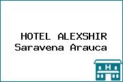 HOTEL ALEXSHIR Saravena Arauca